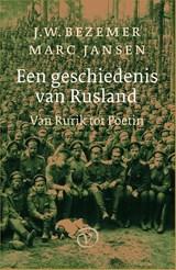 Een geschiedenis van Rusland   J.W. Bezemer ; Marc Jansen  