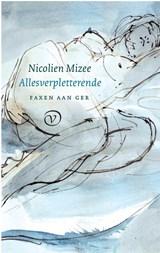 Allesverpletterende | Nicolien Mizee |