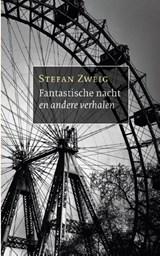 Fantastische nacht en andere verhalen | Stefan Zweig |