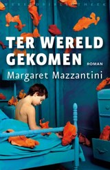 Ter wereld gekomen | Margaret Mazzantini |