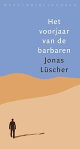 Het voorjaar van de barbaren   Jonas Lüscher  