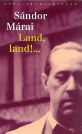 Land, land!... | Sándor Márai |