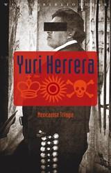 De koning, de zon, de dood   Yuri Herrera  