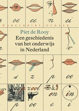 Een geschiedenis van het onderwijs in Nederland   Piet de Rooy  