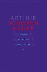 De wereld als wil en voorstelling | Arthur Schopenhauer |