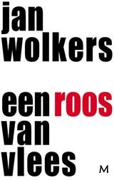 Een roos van vlees   Jan Wolkers ; R.J.B. Boonekamp  
