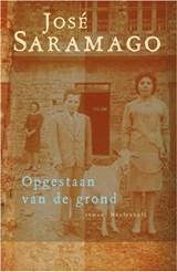 Opgestaan van de grond | José Saramago |