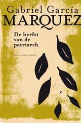 De herfst van de patriarch | Gabriel García Márquez |