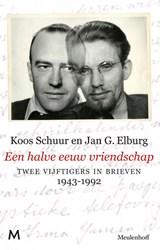 Een halve eeuw vriendschap | Koos Schuur ; Jan G. Elburg |