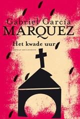Het kwade uur | Gabriel García Márquez |