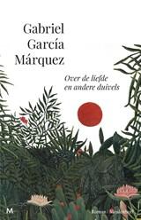 Over de liefde en andere duivels | Gabriel García Márquez |