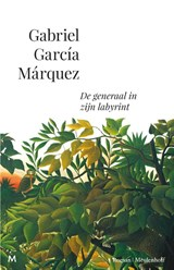 De generaal in zijn labyrint | Gabriel García Márquez |