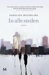 In alle steden | Aukelien Weverling |