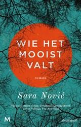 Wie het mooist valt | Sara Novic |