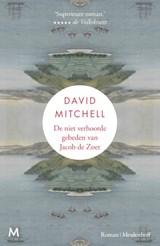 De niet verhoorde gebeden van Jacob de Zoet | David Mitchell ; Niek Miedema |