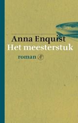 Het meesterstuk   Anna Enquist  