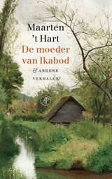 De moeder van Ikabod   Maarten 't Hart  