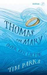 Thomas en Mary   Tim Parks  