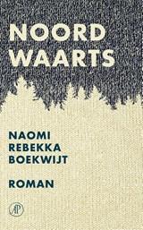 Noordwaarts | Naomi Rebekka Boekwijt |