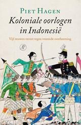 Koloniale oorlogen in Indonesië | Hagen, Piet |