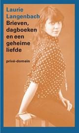 Brieven, dagboeken en een geheime liefde   Laurie Langenbach  