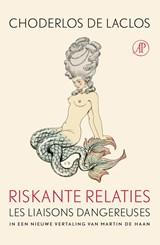 Riskante relaties | Pierre Ambroise Choderlos de Laclos |