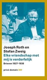 Elke vriendschap met mij is verderfelijk | Joseph Roth ; Stefan Zweig |