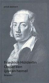 Onder een ijzeren hemel | Friedrich Hölderlin |