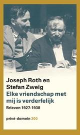 Elke vriendschap met mij is verderfelijk | Joseph Roth |