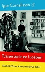 Tussen Lenin en Lucebert | Igor Cornelissen |
