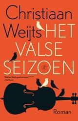 Het valse seizoen | Christiaan Weijts |