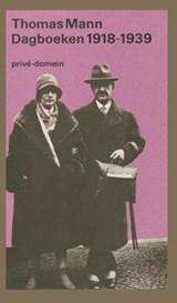 Dagboeken 1918-1921 en 1933-1939   Thomas Mann  