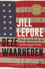 Deze waarheden   Jill Lepore  