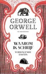 Waarom ik schrijf | George Orwell |