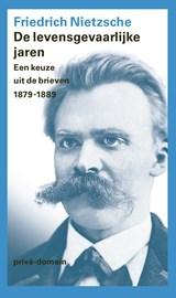 De levensgevaarlijke jaren | Friedrich Nietzsche |