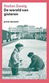 Wereld van gisteren   Stefan Zweig  