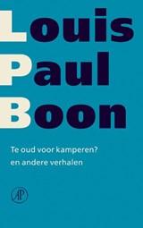 Te oud voor kamperen | Louis Paul Boon |