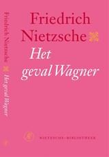 Het geval Wagner   Friedrich Nietzsche  