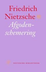 Afgodenschemering   F. Nietzsche  