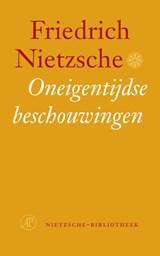 Oneigentijdse beschouwingen   Friedrich Nietzsche  