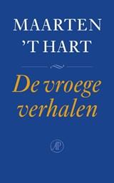 De vroege verhalen | Maarten 't Hart |