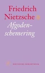 Afgodenschemering | Friedrich Nietzsche |