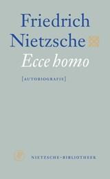 Ecce homo | Friedrich Nietzsche |