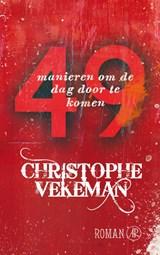 49 manieren om de dag door te komen | Christophe Vekeman |