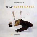 Beeld verplaatst | Joost Zwagerman |