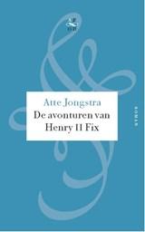 De avonturen van Henry II Fix | Atte Jongstra |