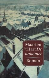 De nakomer | Maarten 't Hart |