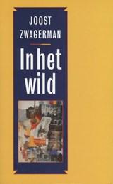 In het wild | Joost Zwagerman |