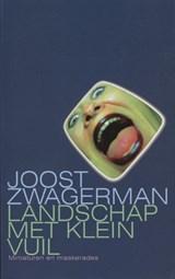 Landschap met klein vuil | Joost Zwagerman |