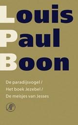 De paradijsvogel / Het boek Jezebel / De meisjes van Jesses | Louis Paul Boon |